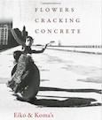 Flowers Cracking Concrete: Eiko & Koma's Asian/American Choreographies